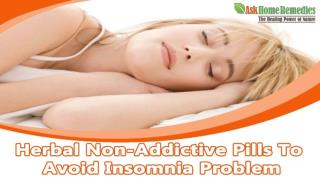Herbal Non-Addictive Pills To Avoid Insomnia Problem