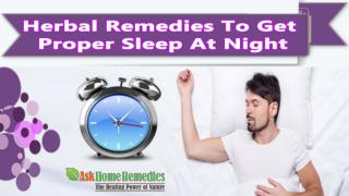 Herbal Remedies To Get Proper Sleep At Night