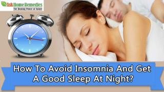 How To Avoid Insomnia And Get A Good Sleep At Night?