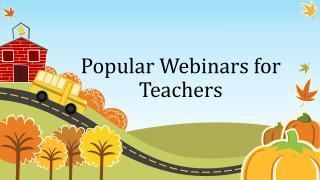 Popular Webinars for Teachers