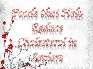 Foods that Help Reduce Cholesterol in Seniors