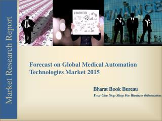 Forecast on Global Medical Automation Technologies Market 2015