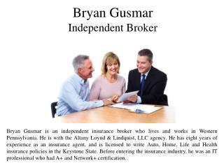Bryan Gusmar Independent Broker
