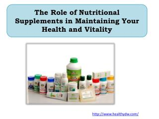 The Role of Nutritional Supplements in Maintaining Your Health and Vitality