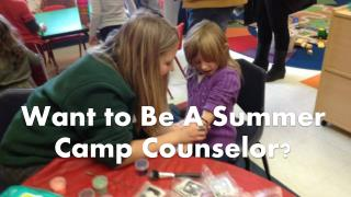 Want to Be A Summer Camp Counselor