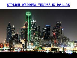 Stylish Wedding Venues in Dallas