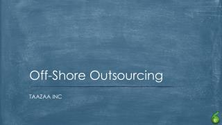 Off shore outsourcing - Taazaa Inc