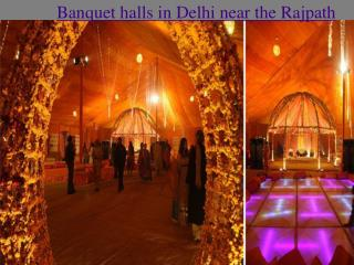 Banquet halls in Delhi near the Rajpath is about Beauty of the Rajpath and beautiful Banquet halls in Delhi https://in.b