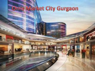 Orris Market City Gurgaon Sector 89