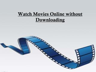 Watch Movies Online without Downloding