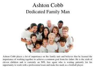 Ashton Cobb Dedicated Family Man