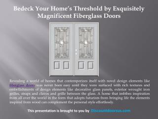 Bedeck Your Home's Threshold by Exquisitely Magnificent Fiberglass Doors