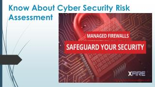 Know About Cyber Security Risk Assessment