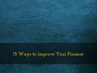 15 Ways to Improve Your Finance