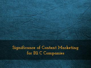 Significance of Content Marketing for B2 C Companies