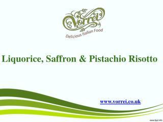 Liquorice, Saffron & Pistachio Risotto