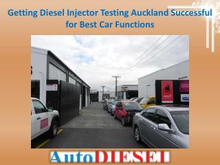 Getting Diesel Injector Testing Auckland Successful for Best Car Functions