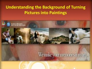 Understanding the Background of Turning Pictures into Paintings.pptx
