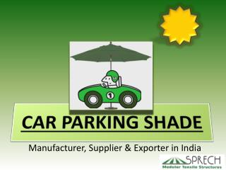 Car Parking Shade Supplier India