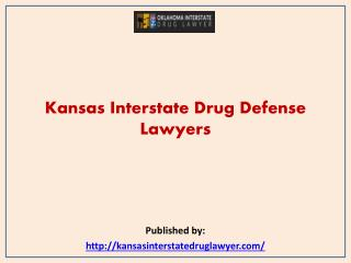 Kansas Interstate Drug Defense Lawyers