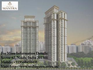 Mahagun Mantra Lavish Apartment at Noida Extension Call us 91 9560450435