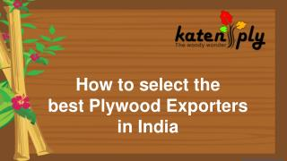 How to select the best Plywood Exporters in India