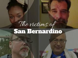 The victims of San Bernardino