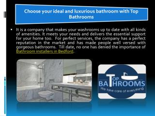 Choose your ideal and luxurious bathroom with Top Bathrooms