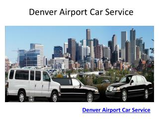Denver Airport Car service | Denver Airport transportation