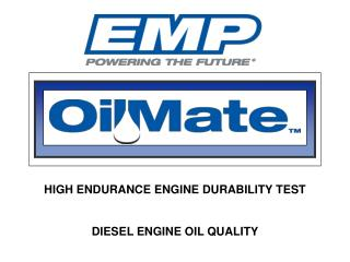 HIGH ENDURANCE ENGINE DURABILITY TEST  DIESEL ENGINE OIL QUALITY