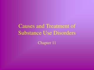 Causes and Treatment of Substance Use Disorders