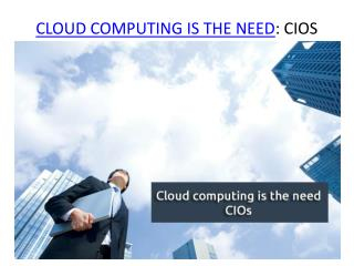 Why cloud computing is the need for CIOs
