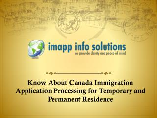imapp Info Solution- Canada Immigration Application Processing for Temporary and Permanent Residence
