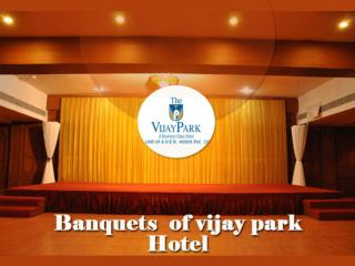 Banquets of Vijay Park Hotel
