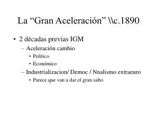 La  Gran Aceleraci n  c.1890