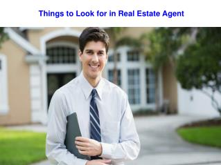 Things to Look for in Real Estate Agent