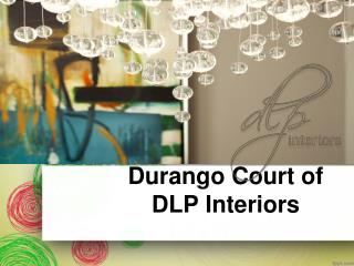 Durango Court of DLP Interiors