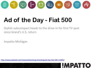Ad of the Day - Fiat 500 by Impatto Michigan