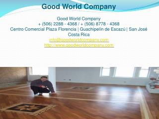 Get Outstanding Wood Flooring Services From The Best San Jos� Costa Rica Company