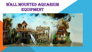Wall Mounted Aquarium Equipment
