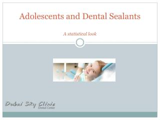 Adolescents and dental sealants