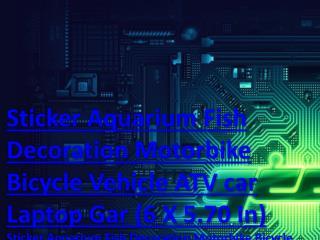 Sticker Aquarium Fish Decoration Motorbike Bicycle Vehicle ATV car Laptop Gar (6 X 5.70 In)