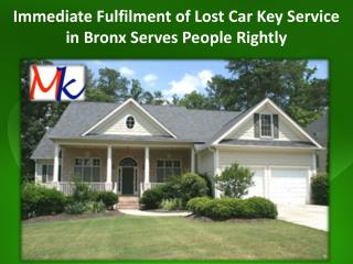 Immediate Fulfilment of Lost Car Key Service in Bronx Serves People Rightly.pptx