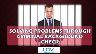 Solving Problems through Criminal Background Check