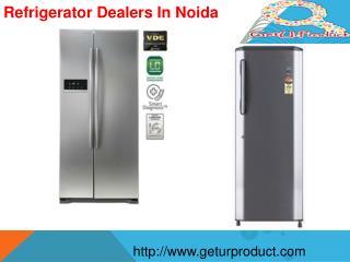 Refrigerator Dealers in Noida