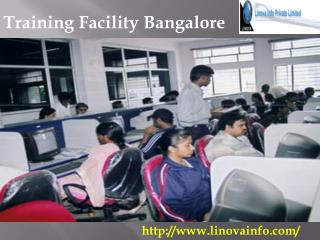 Find here world's best Training Facility in Bangalore where you get all desire things at one end. We offer state-of-the-