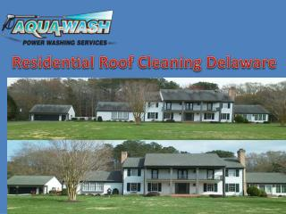 Residential roof cleaning delaware