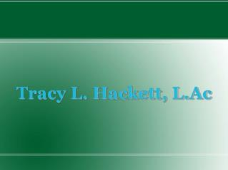 Tracy L. Hackett, L.Ac