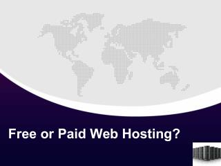 Web Hosting – Free or Paid