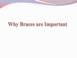 Why Braces are Important